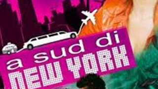 A Sud di New York:  Trailer