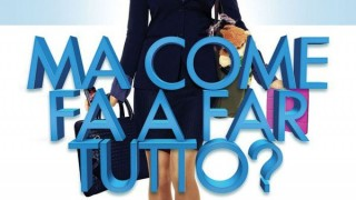 Ma come fa a far tutto?:  Trailer Italiano