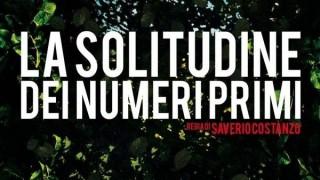 La Solitudine Dei Numeri Primi:  Trailer